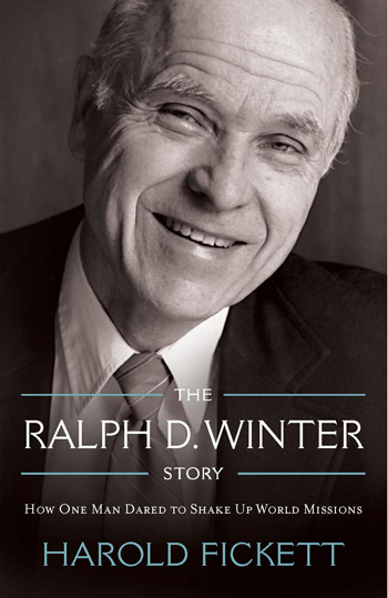 The Ralph D. Winter Story: How One Man Dared to Shake Up World Missions